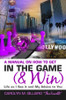 A Manual on How to Get in the Game (& Win): Life as I See It and My Advice to You