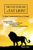 Did You Ever See a Fat Lion?: A More Comfortable Way of Eating