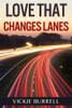 Love That Changes Lanes