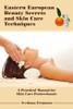 Eastern European Beauty Secrets and Skin Care Techniques