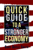 Quick Guide to a Stronger Economy