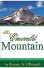 The Emerald Mountain by Jeanne A. O' Donnell
