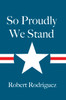 So Proudly We Stand