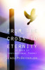 From the Cross to Eternity (A Book of Inspirational Poems)