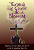Turning the Curse Into a Blessing: A Testimony of God's Healing Power
