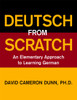 Deutsch From Scratch: An Elementary Approach to Learning German