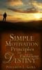 Simple Motivation Principles for Fulfilling Destiny