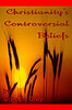 Christianity's Controversial Beliefs by Dolores Gray