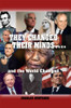They Changed Their Minds….  and the World Changed