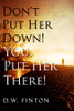Don't Put Her Down! You, Put Her There!
