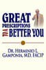 Great Prescriptions to a Better You