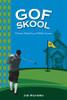 Gof Skool: Private School on a Public Course