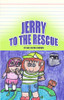 Jerry to the Rescue
