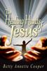 The Healing Hands of Jesus