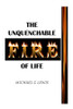 THE UNQUENCHABLE F.I.R.E. OF LIFE