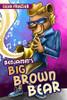 Benjamin's Big Brown Bear