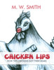 Chicken Lips: How the Chickens Got Their Beaks