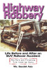 Highway Robbery: Life Before and After an SUV Rollover Accident-The Ford and Firestone Tire Cover-Up Story