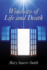 Windows of Life and Death