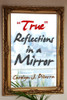 """True"" Reflections in a Mirror"