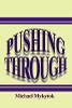 Pushing Through by Michael Mykytok