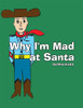 Why I'm Mad at Santa