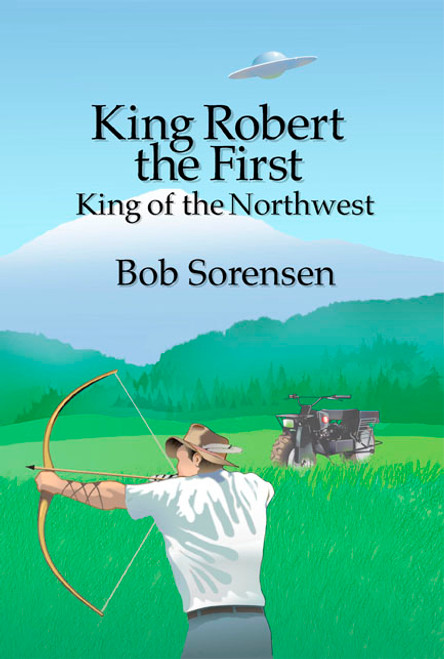 King Robert the First: King of the Northwest