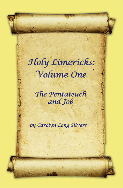 Holy Limericks: Volume One: The Pentateuch and Job