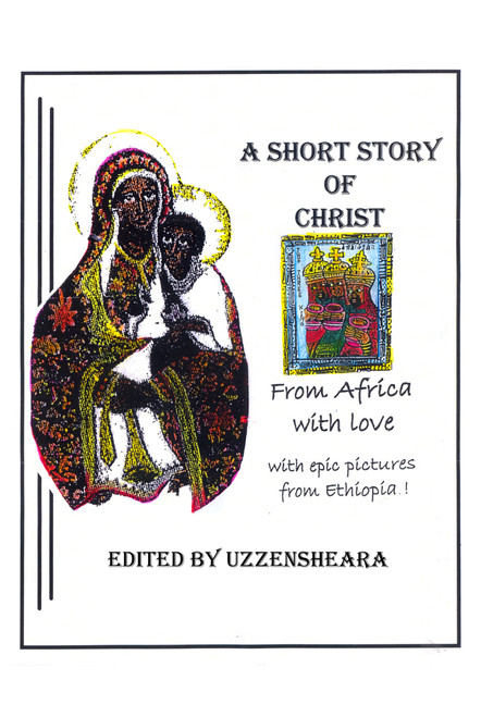 A Short Story of Christ From Africa With Love