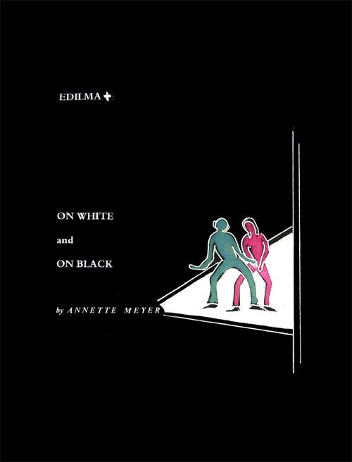 Edilma: On White and On Black