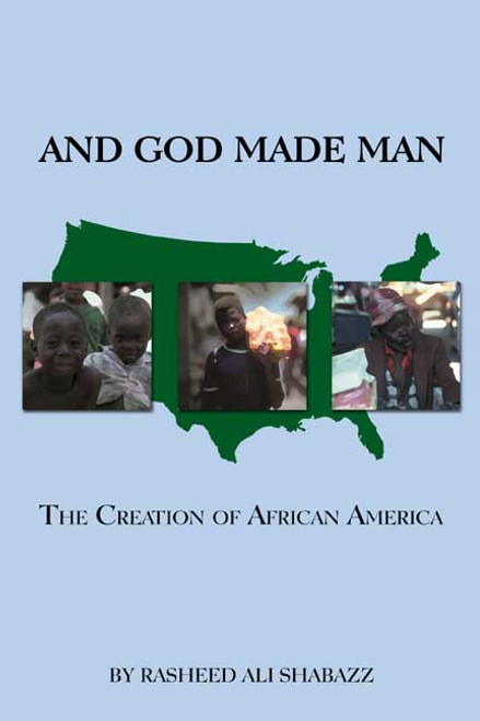 And God Made Man: The Creation of African America