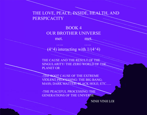 The Love, Peace, Inside, Health, and Perspicacity Book 4 Our Brother's Universe
