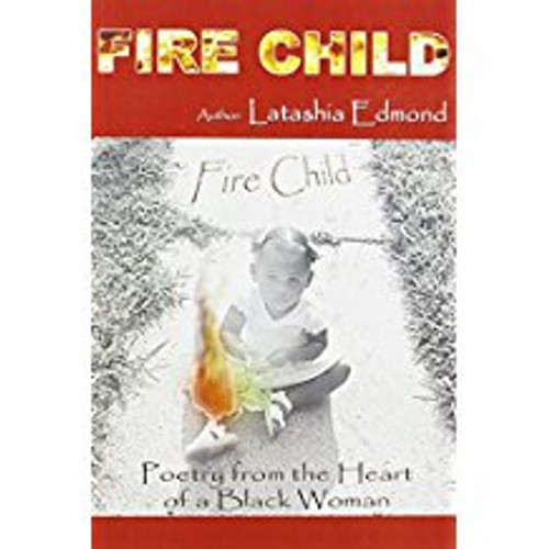 Fire Child: Poetry from the Heart of a Black Woman