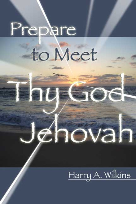 Prepare to Meet Thy God Jehovah