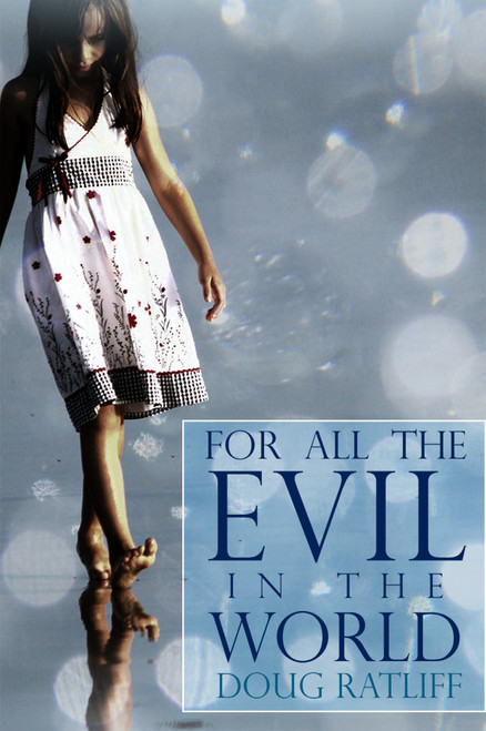 For All the Evil in the World