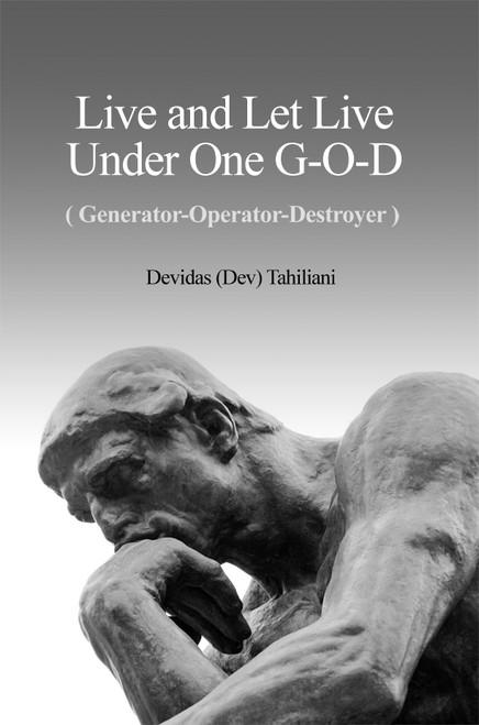 Live and Let Live Under One G-O-D (Generator-Operator-Destroyer)