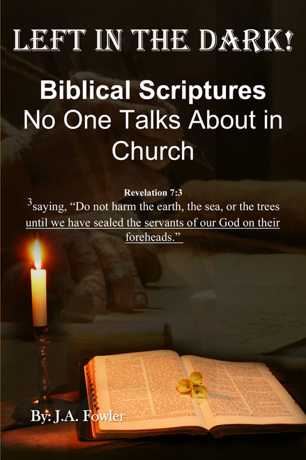 Left in the Dark!: Biblical Scriptures No One Talks About in Church