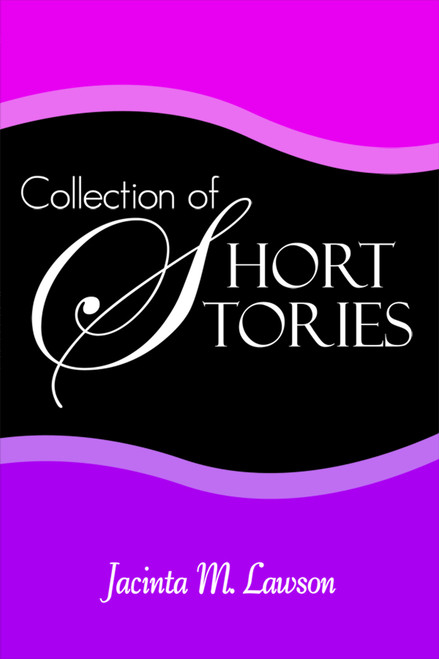 Collection of Short Stories (by Jacinta M. Lawson)