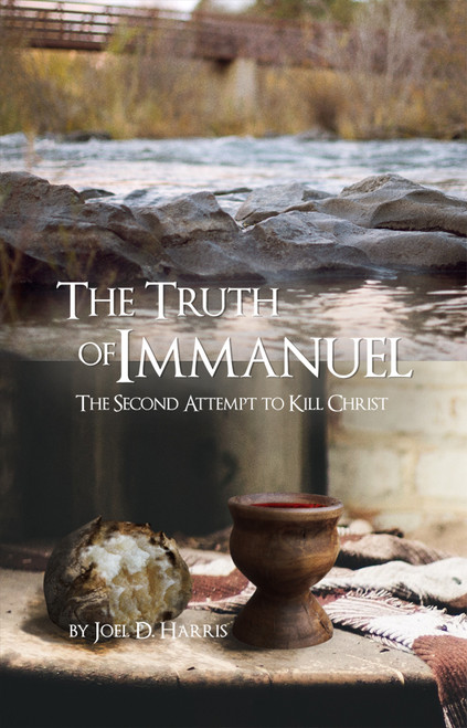 The Truth of Immanuel: The Second Attempt to Kill Christ