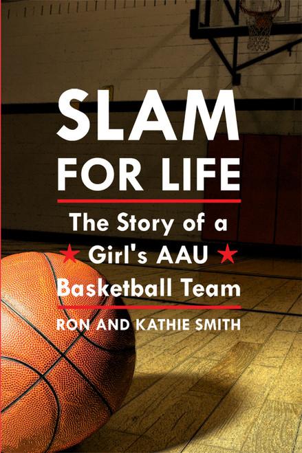 Slam for Life: The Story of a Girl's AAU Basketball Team