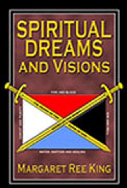 Spiritual Dreams and Visions by Margaret Ree King