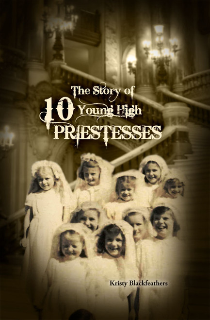 The Story of 10 Young High Priestesses