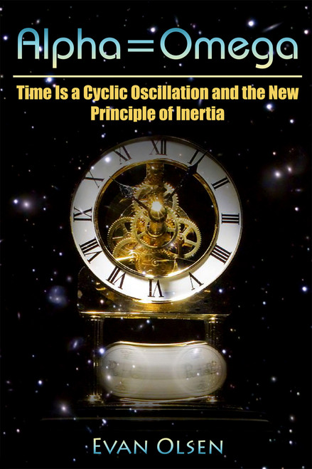Alpha=Omega: Time Is a Cyclic Oscillation and the New Principle of Inertia