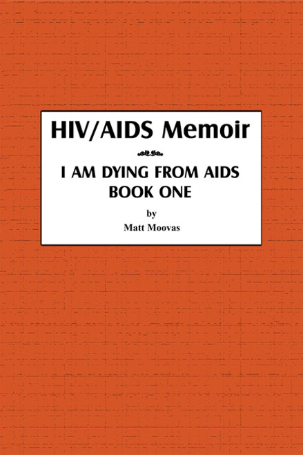 HIV/AIDS Memoir - I Am Dying from Aids, Book 1