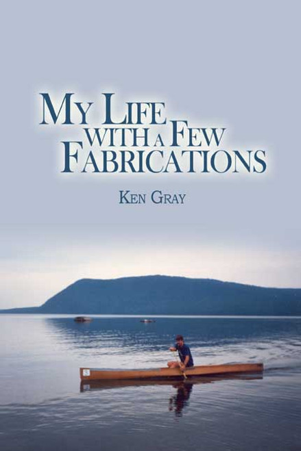 My Life with a Few Fabrications