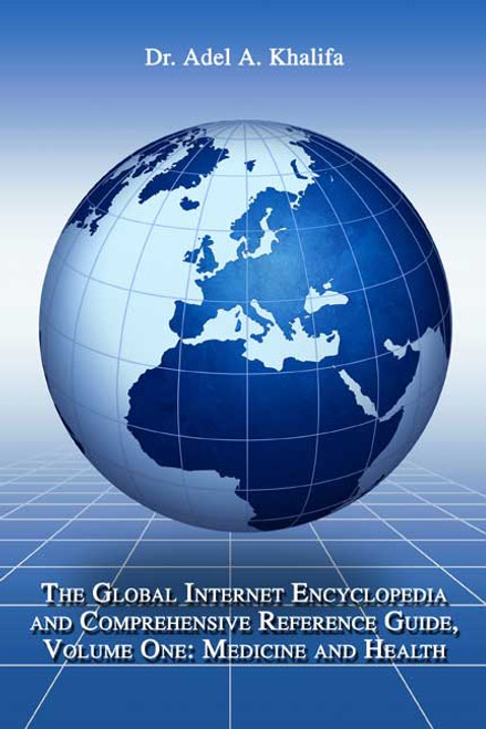 The Global Internet Encyclopedia and Comprehensive Reference Guide, Volume One: Medicine and Health