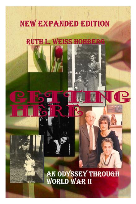 Getting Here: An Odyssey Through World War II