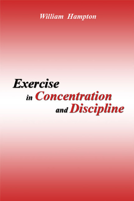 Exercise in Concentration and Discipline