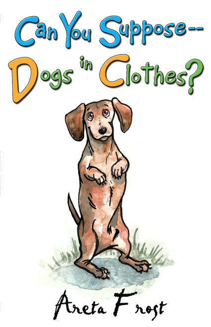 Can You Suppose -- Dogs in Clothes?