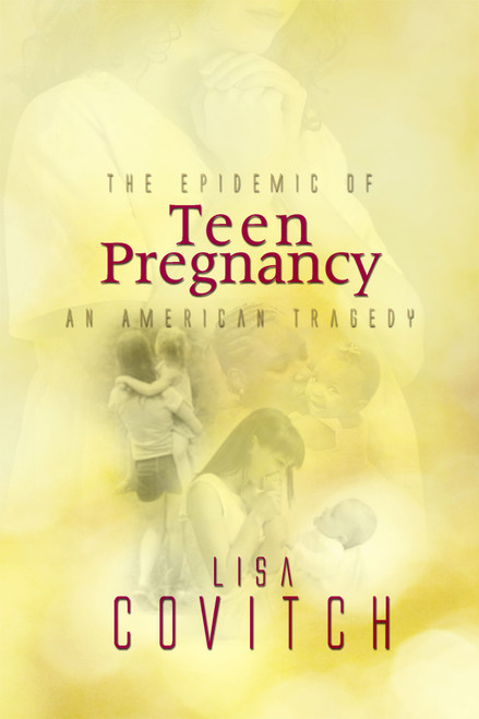 The Epidemic of Teen Pregnancy: An American Tragedy
